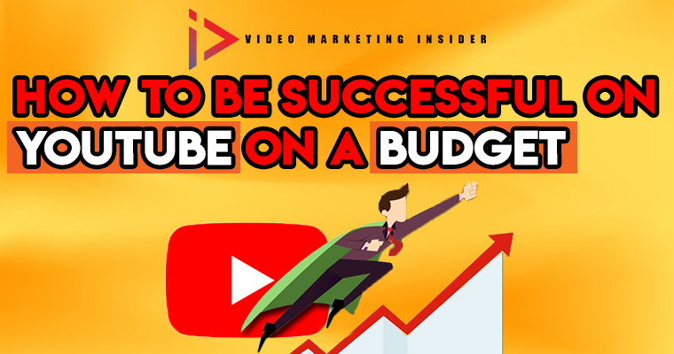 Successful on YouTube on a Budget
