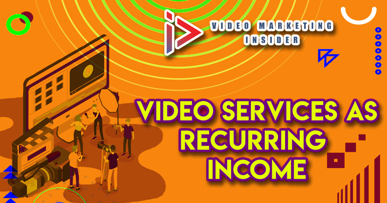 video services as recurring income