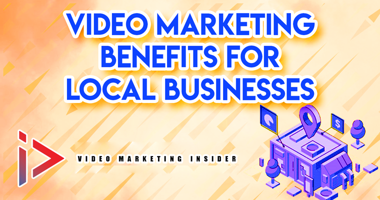Video Marketing Benefits for Local Businesses