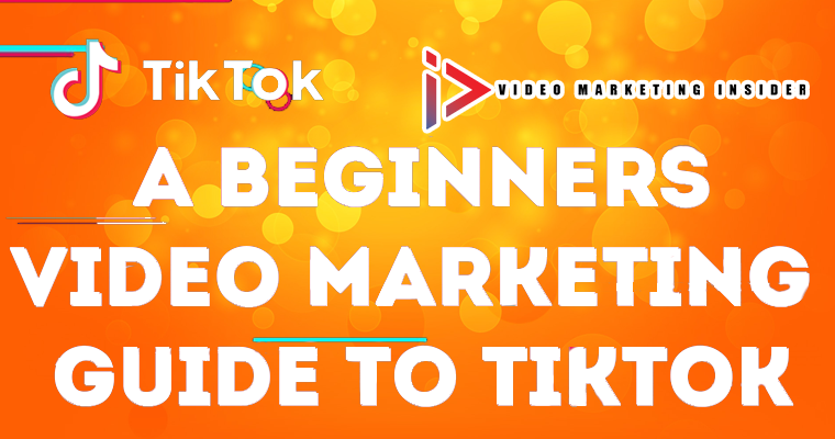 Video Marketing Guide to TikTok