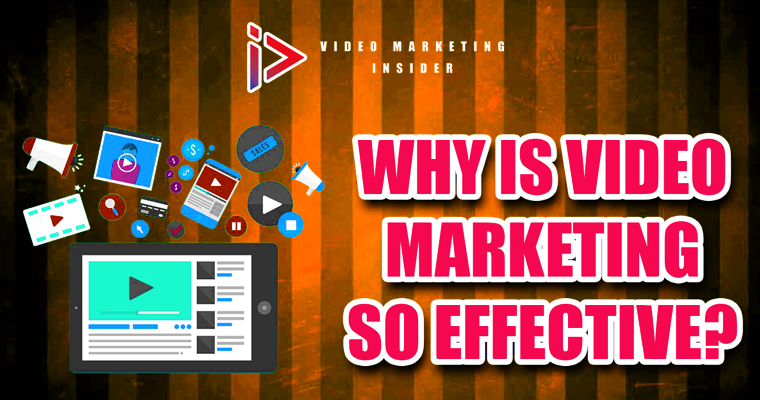 Why is Video Marketing so Effective?